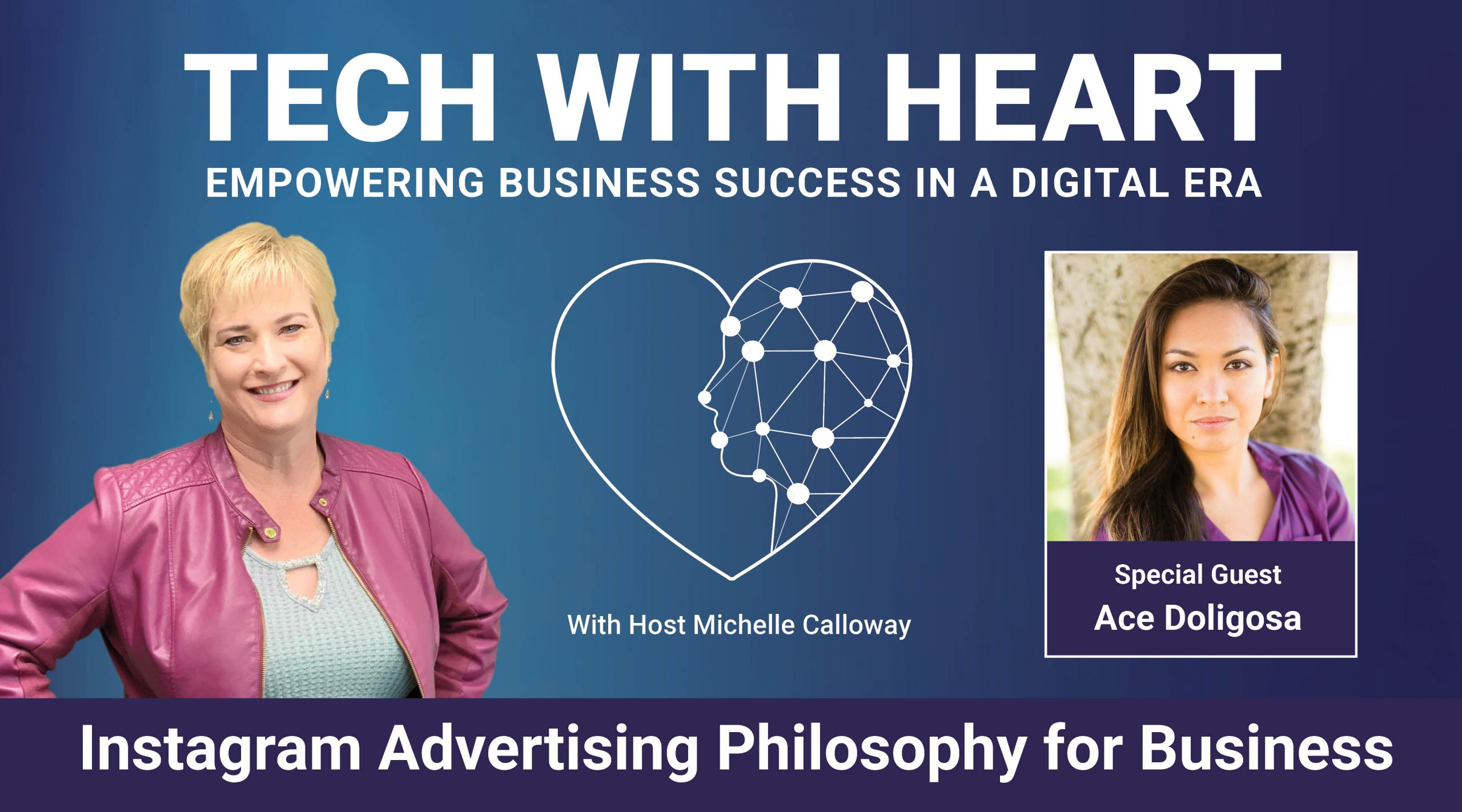 Instagram Advertising Philosophy for Business - Tech With Heart Interview With Ace Doligosa