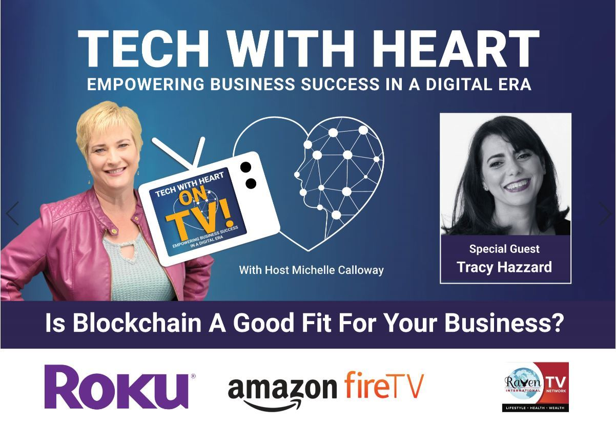 Is Blockchain A Good Fit For Your Business? A Tech With Heart Interview With Tracy Hazzard