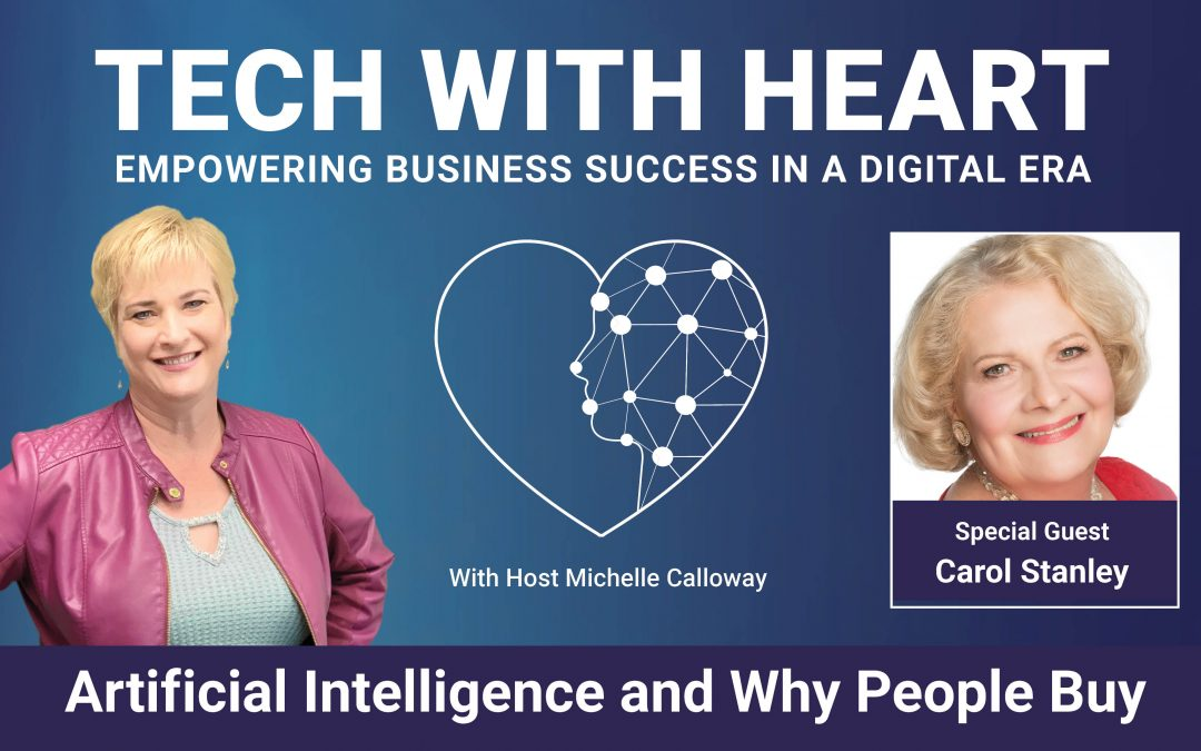 Artificial Intelligence and Why They Buy - A Tech With Heart Interview with Carol Stanley