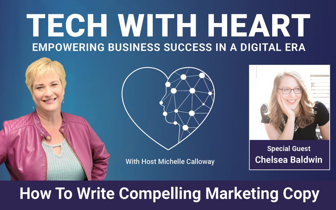 Stop Scrolling! Learn How To Write Compelling Marketing Copy – A Tech With Heart Interview With Chelsea Baldwin