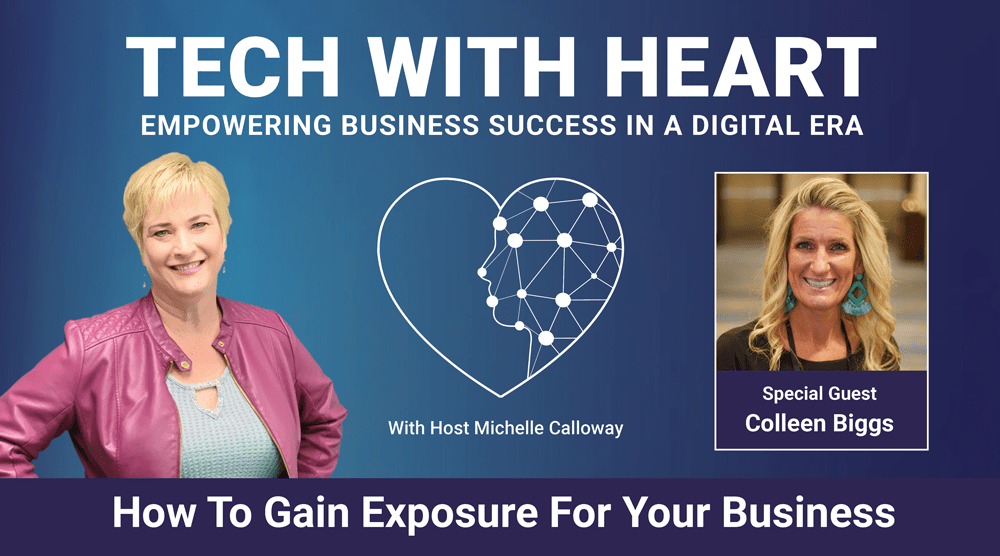 How To Gain Exposure For Your Business - Tech With Heart Interview With Colleen Biggs