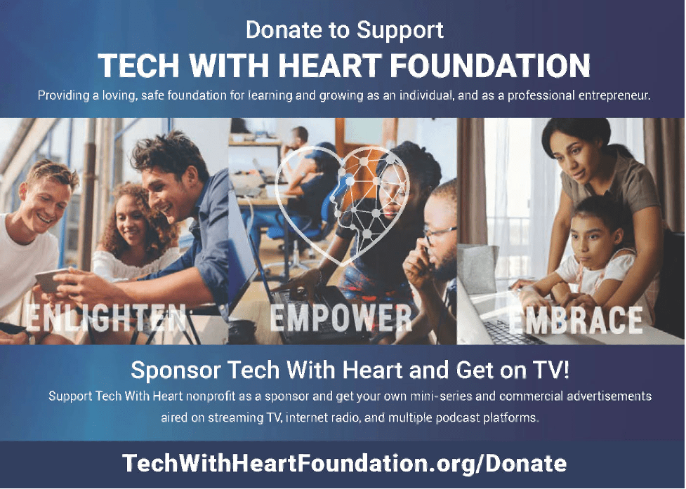 Donate to Support Tech With Heart Foundation-Enlighten, Empower, Embrace