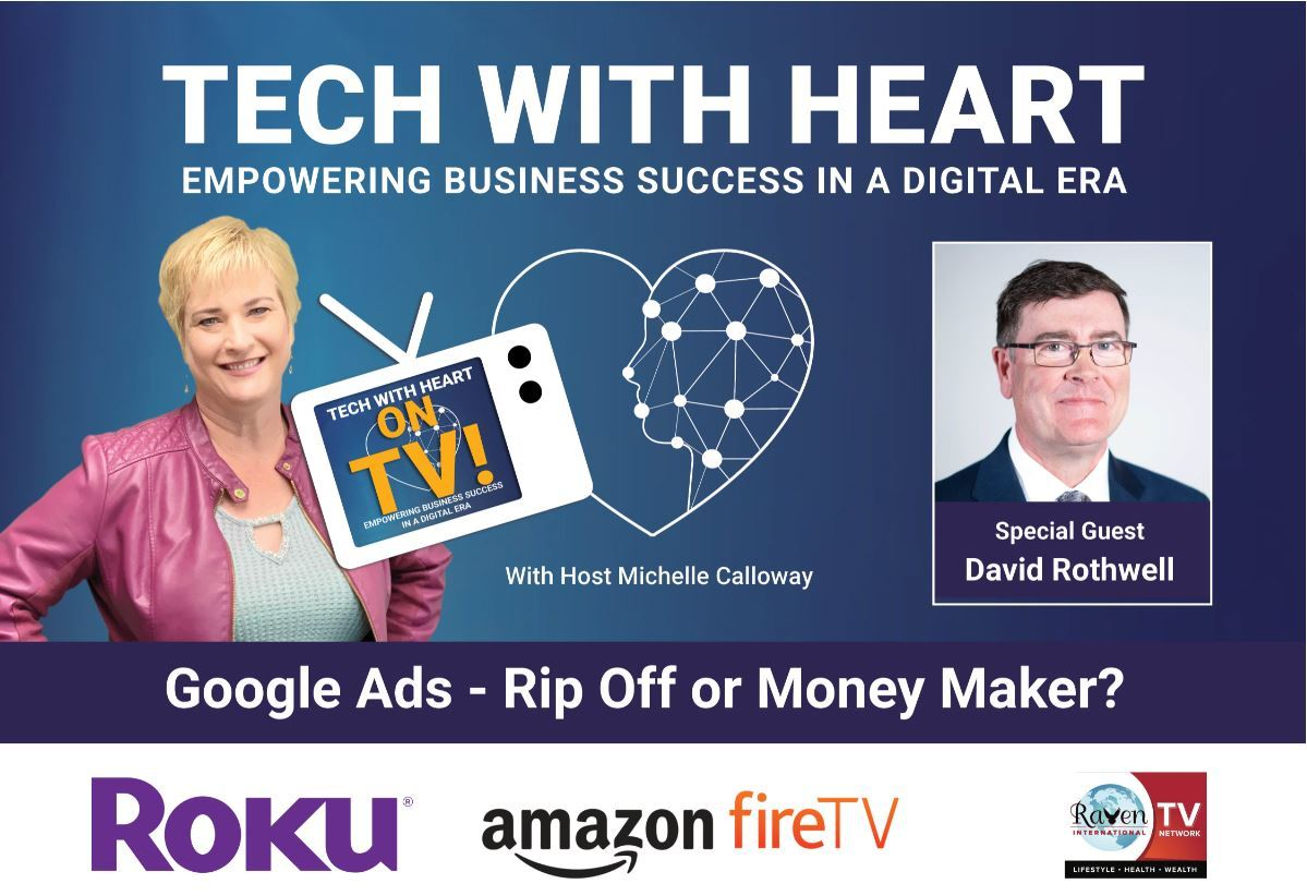 Google Ads – Rip Off or Money Maker? – A Tech With Heart Interview With David Rothwell
