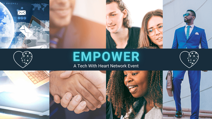 EMPOWER - A Tech With Heart Networking Event