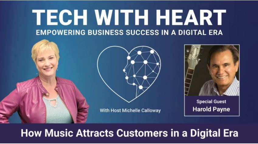 How Music Attracts Customers In a Digital Era – A Tech With Heart Interview With Harold Payne