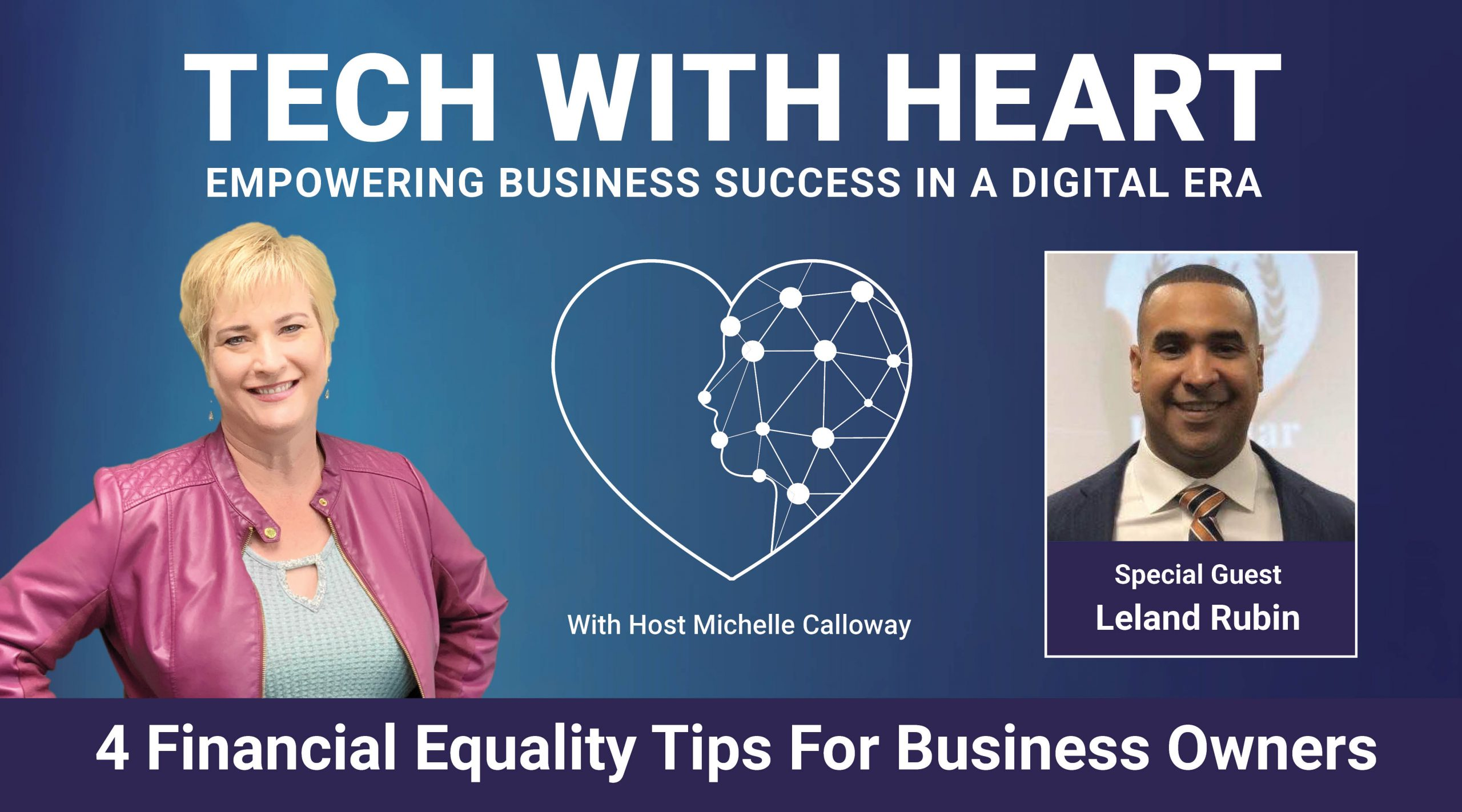 4 Financial Equality Tips for Business Owners – A Tech With Heart Interview with Leland Rubin