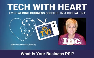 What is Your Business PSI? – A Tech With Heart TV Episode With Michelle Calloway