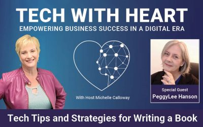 Tech Tips and Strategies for Writing a Book – A Tech With Heart Interview with PeggyLee Hanson