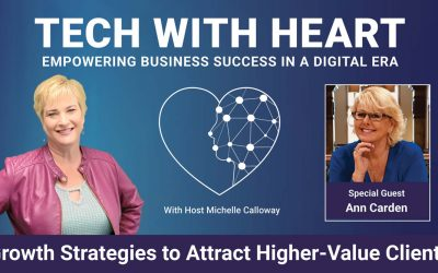 Growth Strategies to Attract Higher-Value Clients – A Tech With Heart Interview with Ann Carden