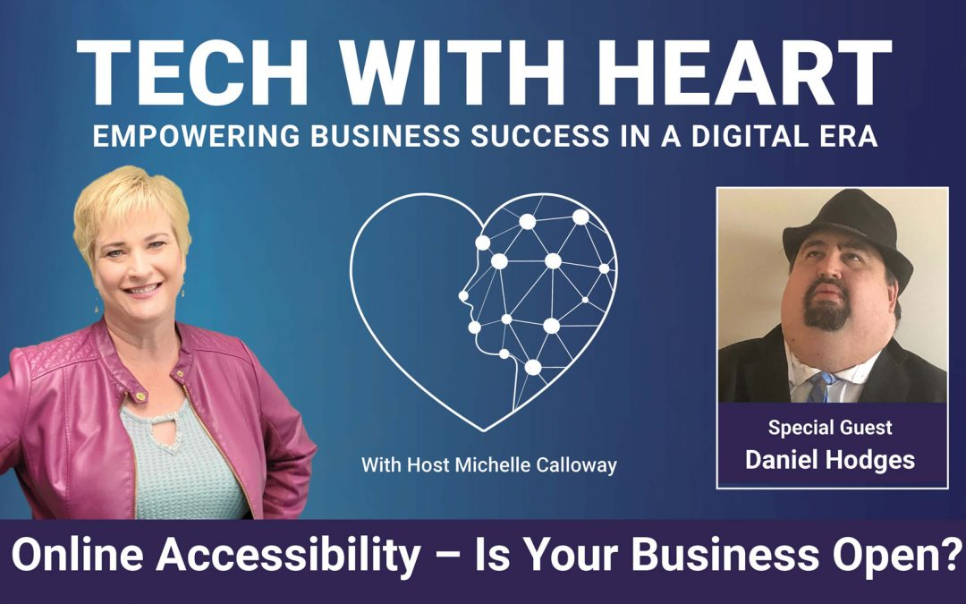 Online Accessibility: Are You Open for Business? – A Tech With Heart Interview with Daniel Hodges