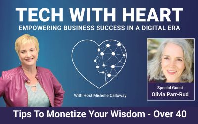 Tips To Monetize Your Wisdom Over 40 – A Tech With Heart Interview With Olivia Parr-Rud