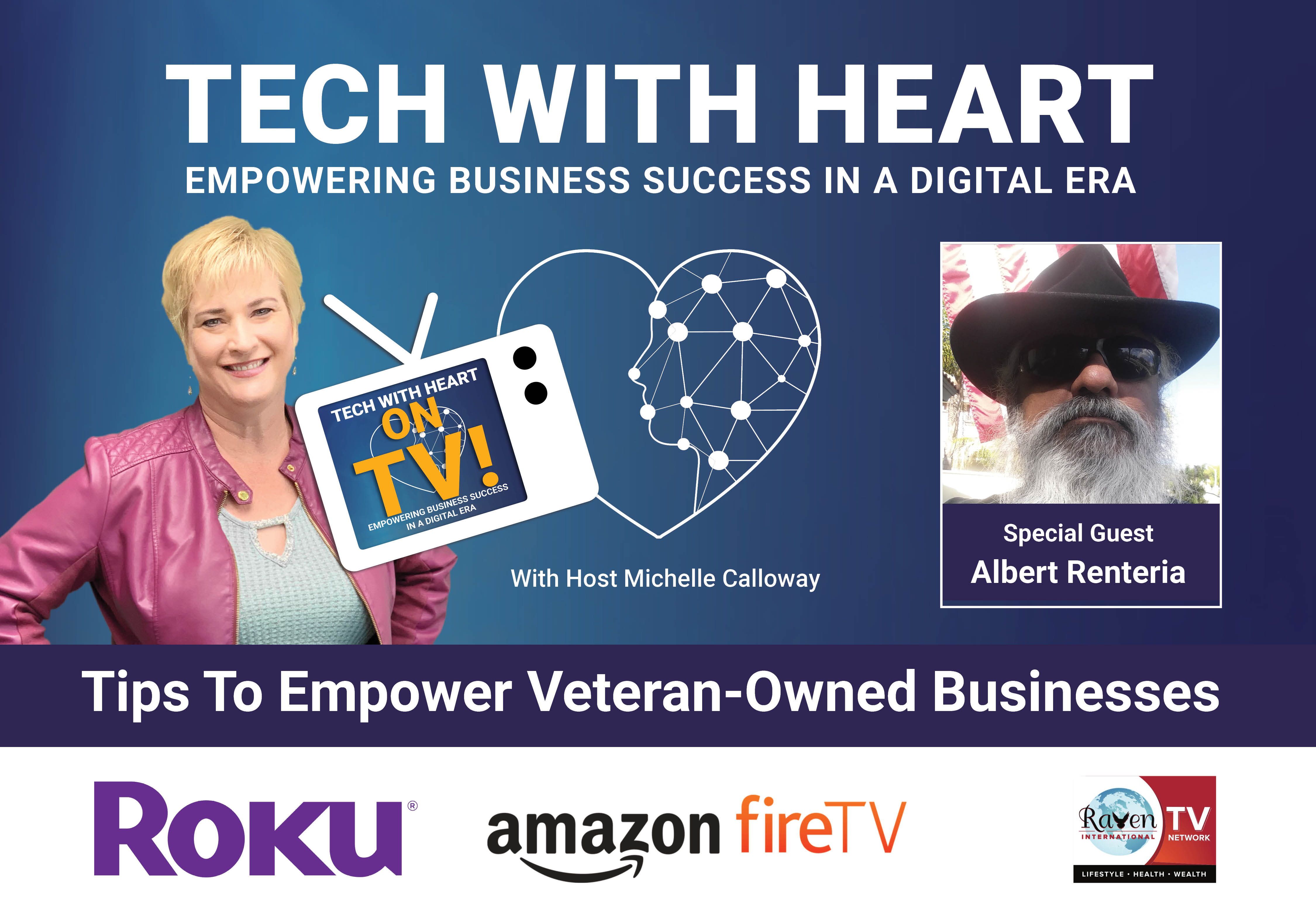 Tips To Empower Veteran-Owned Businesses – A Tech With Heart Interview With Albert Renteria