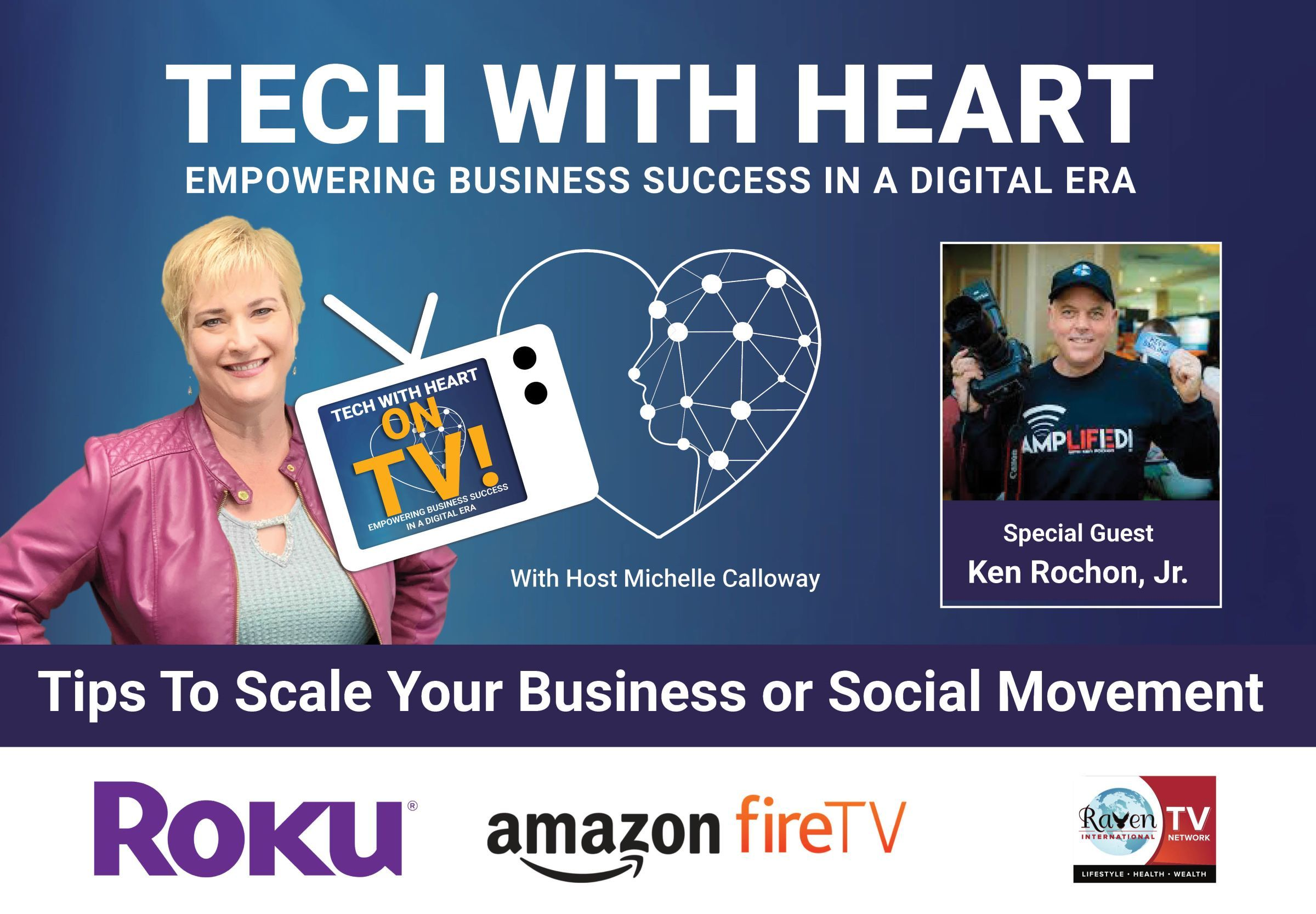 Tips To Scale Your Business or Social Movement – A Tech With Heart TV Interview With Ken Rochon, Jr.