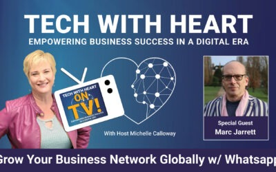 How to Grow Your Business Network Globally With WhatsApp – A Tech With Heart TV Interview With Marc Jarrett