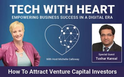 How to Attract Venture Capital Investors – A Tech With Heart Interview with Tushar Kansal