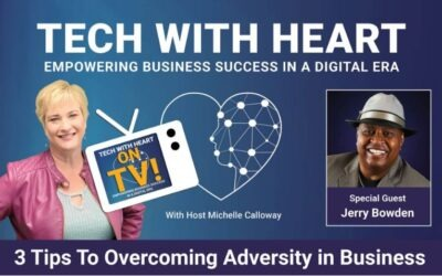 3 Tips To Overcome Adversity In Business – A Tech With Heart TV Interview with Jerry B. Bowden